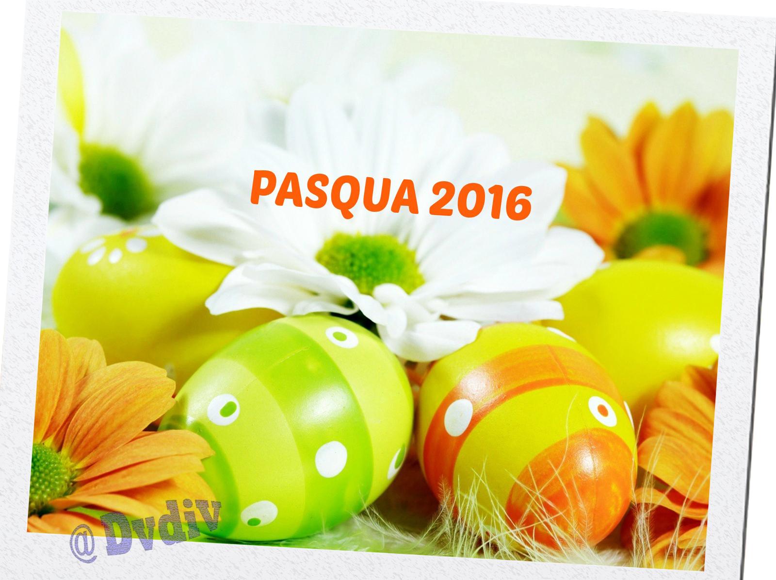 2016 - Auguri per una FELICE e Serena PASQUA !!