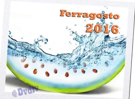 DvdiV – 2016 : Auguri per un FELICE e Sereno FERRAGOSTO !!